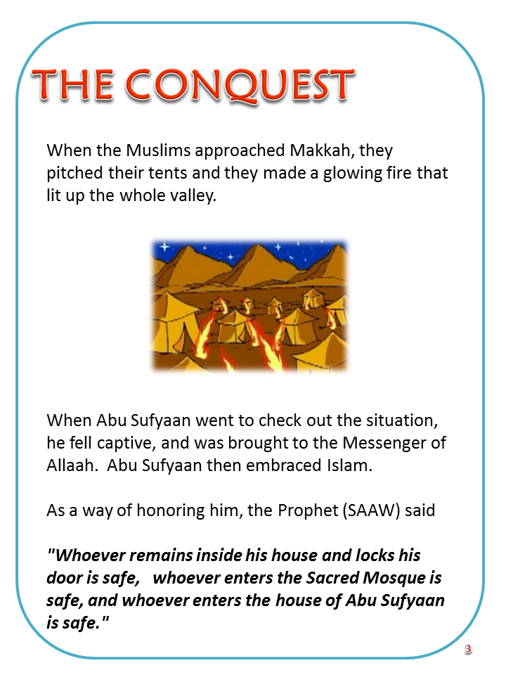 the conquest of makkah In the year 6 hijri, a treaty was concluded (treaty of hudaybiyah) with the leaders of quraysh and prophet muhammed according to the pact, quraysh and the muslims were free to make.