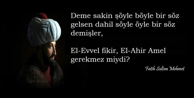 Fatih Sultan Mehmet Soz Evvel fikir El ahir